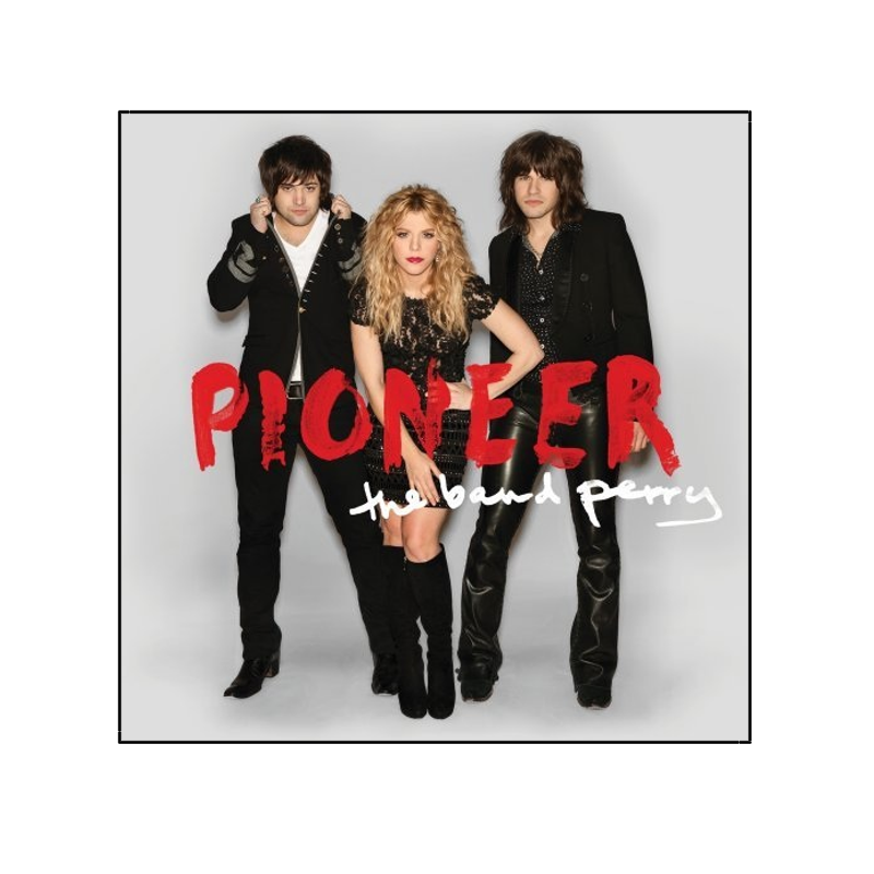The Band Perry CD- Pioneer